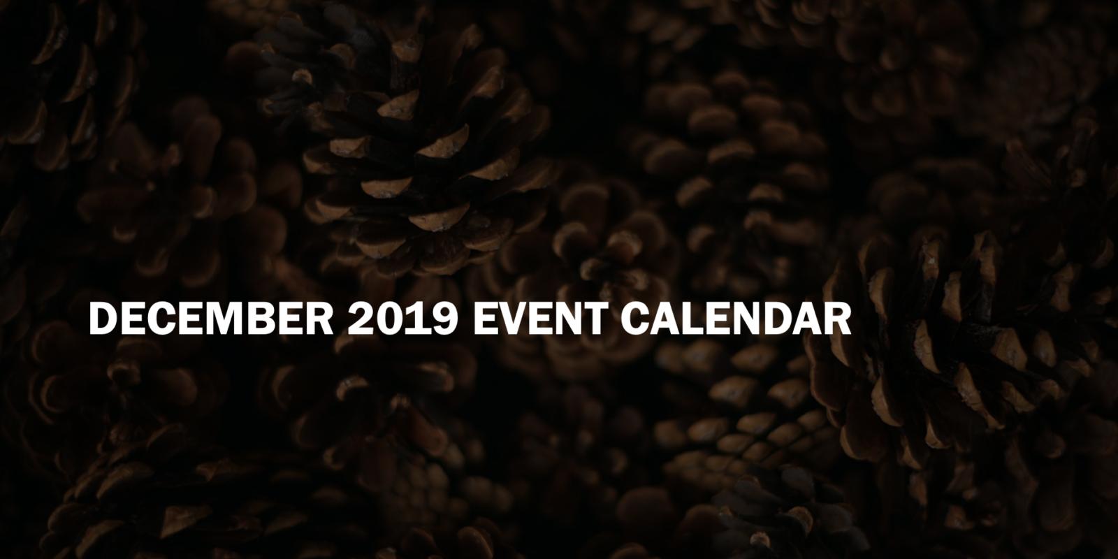 December 2019 Event Calendar